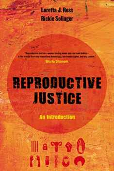 Reproductive Justice: An Introduction (Volume 1) (Reproductive Justice: A New Vision for the 21st Century)