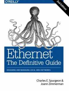 Ethernet: The Definitive Guide: Designing and Managing Local Area Networks