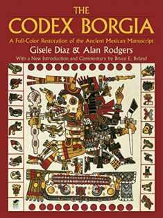 The Codex Borgia: A Full-Color Restoration of the Ancient Mexican Manuscript (Dover Fine Art, History of Art)