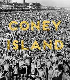 Coney Island: Visions of an American Dreamland, 1861–2008