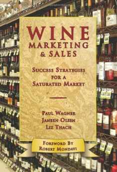 Wine Marketing and Sales: Success Strategies for a Saturated Market