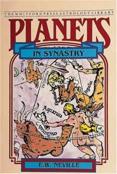 Planets in Synastry: Astrological Patterns of Relationships (Whitford Press Astrology Library)