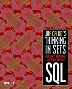 Joe Celko's Thinking in Sets: Auxiliary, Temporal, and Virtual Tables in SQL (The Morgan Kaufmann Series in Data Management Systems)