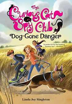 Dog-Gone Danger (5) (The Curious Cat Spy Club)