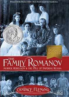 The Family Romanov: Murder, Rebellion, and the Fall of Imperial Russia (Orbis Pictus Award for Outstanding Nonfiction for Children (Awards))
