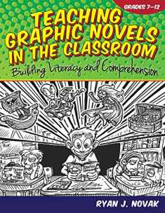 Teaching Graphic Novels in the Classroom: Building Literacy and Comprehension