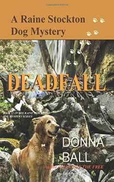 Deadfall (Raine Stockton Dog Mystery) (Volume 12)