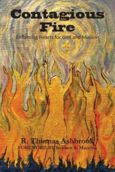Contagious Fire: Enflaming Hearts for God and Mission