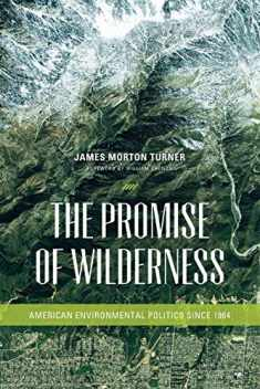The Promise of Wilderness: American Environmental Politics since 1964 (Weyerhaeuser Environmental Books)