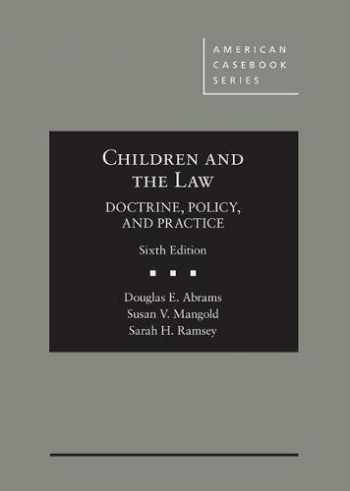 9781634604888-1634604881-Children and the Law, Doctrine, Policy and Practice (American Casebook Series)