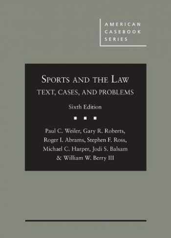 9781640202351-1640202358-Sports and the Law: Text, Cases, and Problems (American Casebook Series)