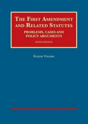 9781634605106-1634605101-The First Amendment and Related Statutes: Problems, Cases and Policy Arguments (University Casebook Series)