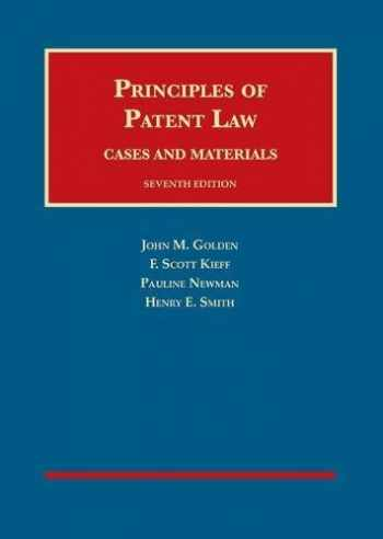 9781634594462-1634594460-Principles of Patent Law, Cases and Materials (University Casebook Series)