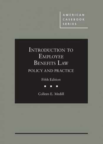 9781683284239-1683284232-Introduction to Employee Benefits Law: Policy and Practice (American Casebook Series)