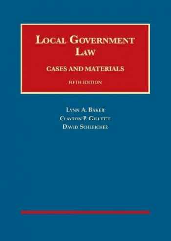 9781609303181-1609303180-Local Government Law (University Casebook Series)