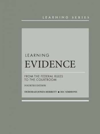 9781634606462-1634606469-Learning Evidence: From the Federal Rules to the Courtroom (Learning Series)