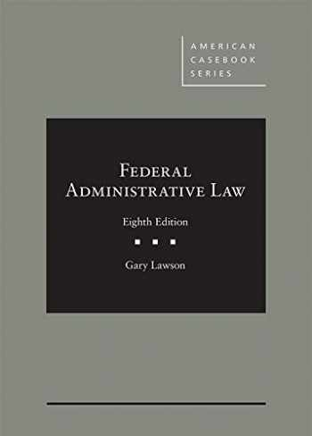 9781640201491-1640201491-Federal Administrative Law (American Casebook Series)