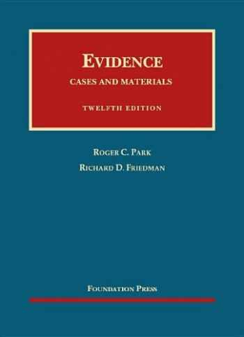 Evidence, Cases and Materials (University Casebook Series)