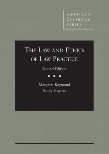 9781628103960-1628103965-The Law and Ethics of Law Practice (American Casebook Series)