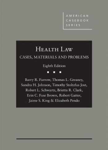 HEALTH LAW:CASES,MTRLS.+PROBLEMS Clean: Limited cribbing or fill-in's@ DUE 6/18,CLN @