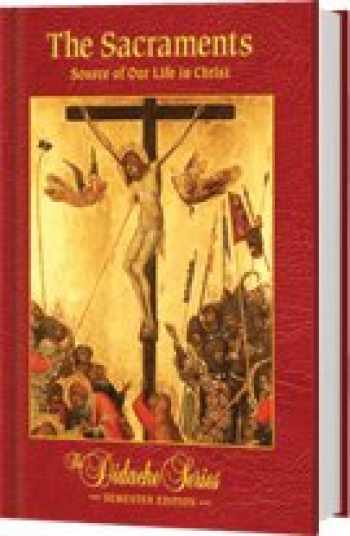 9781890177928-189017792X-The Sacraments: Source of Our Life in Christ