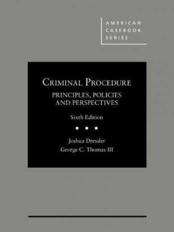Criminal Procedure, Principles, Policies and Perspectives (American Casebook Series)
