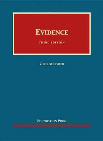 9781609300609-1609300602-Evidence (University Casebook Series)