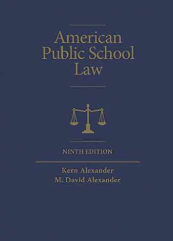 9781642422528-1642422525-American Public School Law (Higher Education Coursebook)