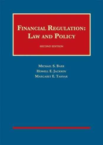 9781640202498-1640202498-Financial Regulation: Law and Policy (University Casebook Series)