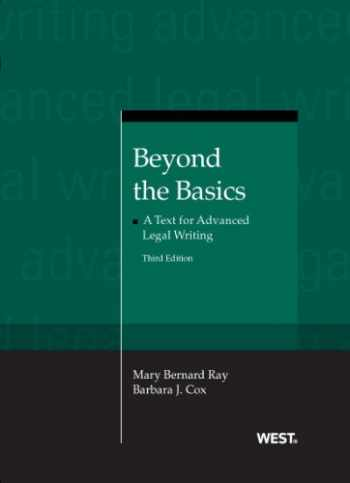 9780314271662-031427166X-Beyond the Basics: A Text for Advanced Legal Writing, 3d (Coursebook)