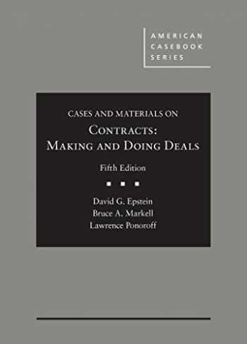 9781634606486-1634606485-Cases and Materials on Contracts, Making and Doing Deals (American Casebook Series)