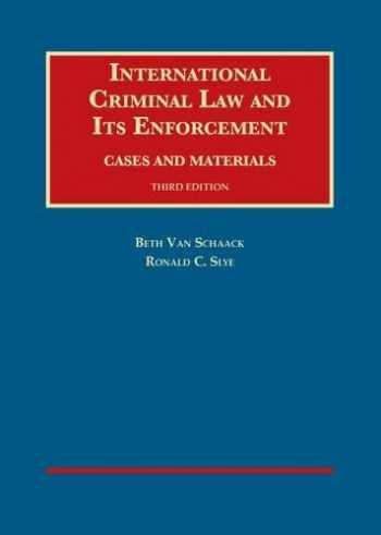 9781609304621-1609304624-International Criminal Law and Its Enforcement (University Casebook Series)