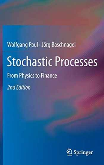 Stochastic Processes.. From Physics to Finance - Jörg Baschnagel,Wolfgang Paul