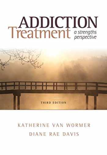 9780840029164-0840029160-Addiction Treatment: A Strengths Perspective (SW 393R 23-Treatment of Chemical Dependency)