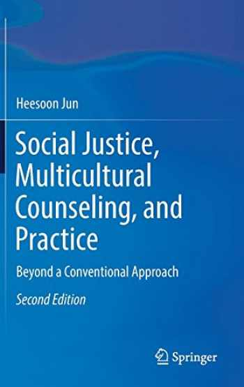 9783319725130-3319725130-Social Justice, Multicultural Counseling, and Practice: Beyond a Conventional Approach