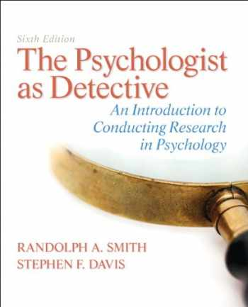 9780205859078-0205859070-The Psychologist as Detective: An Introduction to Conducting Research in Psychology (6th Edition)