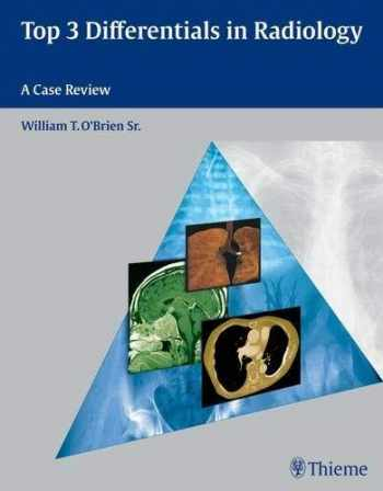 9781604062267-1604062266-Top 3 Differentials in Radiology: A Case Review