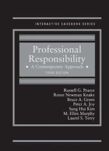 9781634600163-1634600169-Professional Responsibility: A Contemporary Approach (Interactive Casebook Series)