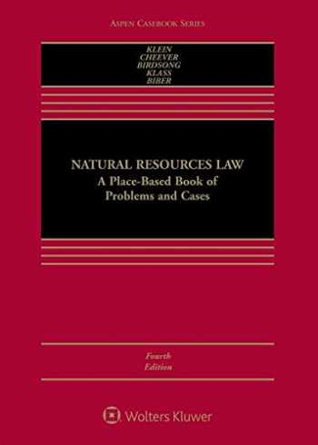 9781454893509-1454893508-Natural Resources Law: A Place-based Book of Problems and Cases (Aspen Casebook)