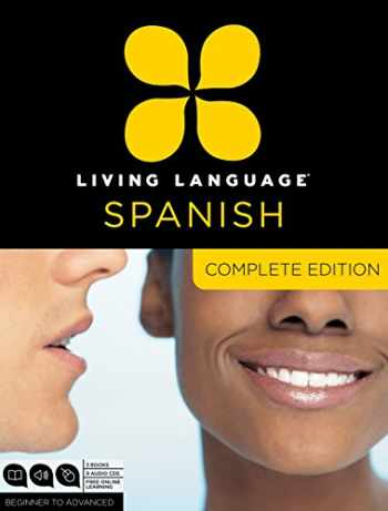 9780307478597-0307478599-Living Language Spanish, Complete Edition: Beginner through advanced course, including 3 coursebooks, 9 audio CDs, and free online learning