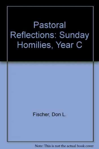Sell, Buy or Rent Pastoral Reflections: Sunday Homilies, Year C