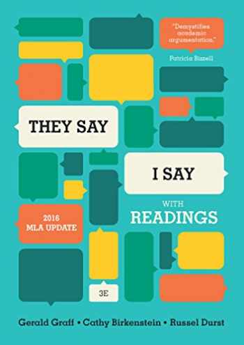 "9780393617443-0393617440-""They Say / I Say"": The Moves That Matter in Academic Writing, with 2016 MLA Update and Readings (Third Edition)"