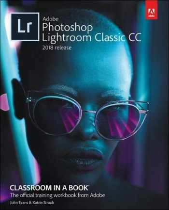 9780134540023-0134540026-Adobe Photoshop Lightroom Classic CC Classroom in a Book (2018 release)