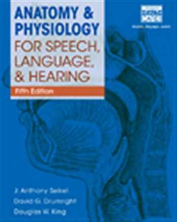 9781285198248-1285198247-Anatomy & Physiology for Speech, Language, and Hearing, 5th (with Anatesse Software Printed Access Card)