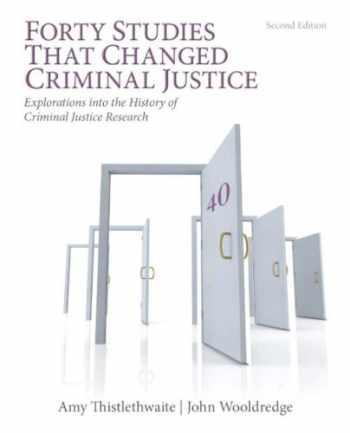 9780133008654-0133008657-Forty Studies that Changed Criminal Justice: Explorations into the History of Criminal Justice Research (2nd Edition)