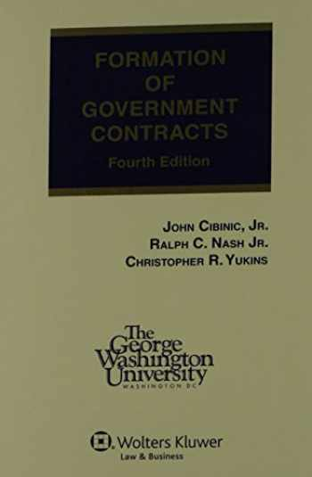 9780808024446-0808024442-Formation of Government Contracts, Fourth Edition (Softcover)