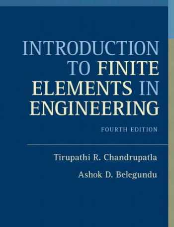 9780132162746-0132162741-Introduction to Finite Elements in Engineering (4th Edition)