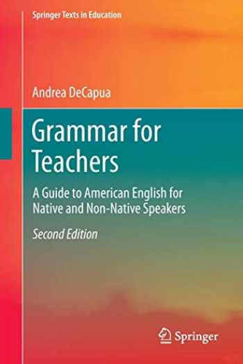 9783319339146-3319339141-Grammar for Teachers: A Guide to American English for Native and Non-Native Speakers (Springer Texts in Education)