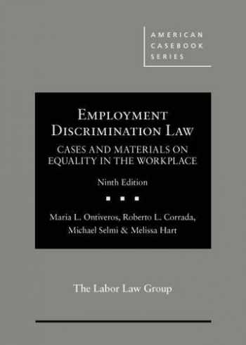 9781634597470-1634597478-Employment Discrimination Law, Cases and Materials on Equality in the Workplace (American Casebook Series)