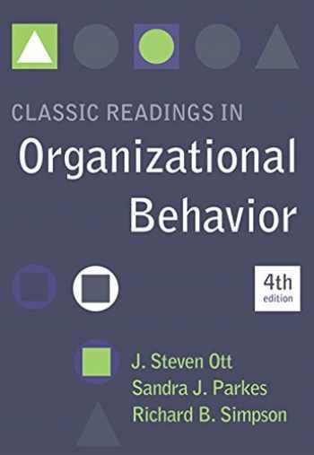9780495094746-0495094749-Classic Readings in Organizational Behavior